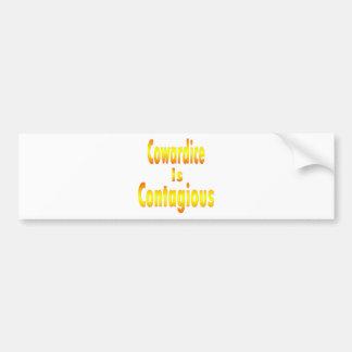 Cowardice Is Contagious Bumper Sticker
