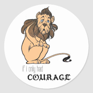 """Cowardly Lion: """"If I Only Had Courage"""" Classic Round Sticker"""
