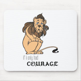 """Cowardly Lion: """"If I Only Had Courage"""" Mouse Pad"""