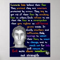 Cowards Hide Behind Their Fear Poster