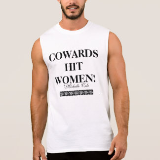 Cowards Hit Women! Sleeveless Shirts