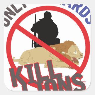 Cowards Kill Lions Square Sticker