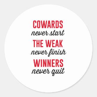Cowards Never Start, The Weak Never Finish, Winner Classic Round Sticker