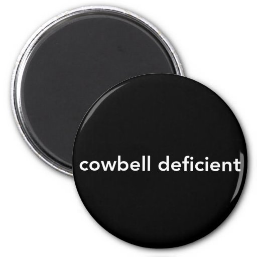 Cowbell Deficient Refrigerator Magnets