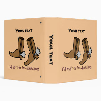 Cowboy Boots Rather be Dancing Country Western Vinyl Binders