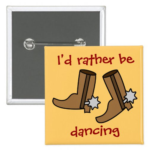 Cowboy Boots Rather be Dancing Country Western 2 Inch Square Button