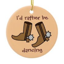 Cowboy Boots Rather be Dancing Country Western Ceramic Ornament