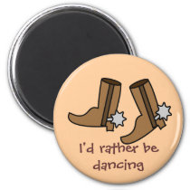 Cowboy Boots Rather be Dancing Country Western Magnet