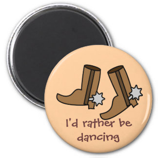 Cowboy Boots Rather be Dancing Country Western 2 Inch Round Magnet