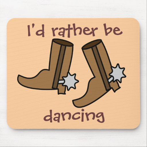 Cowboy Boots Rather be Dancing Country Western Mouse Pad