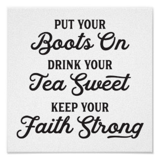Cowboy Boots, Sweet Tea, and Faith Saying Poster