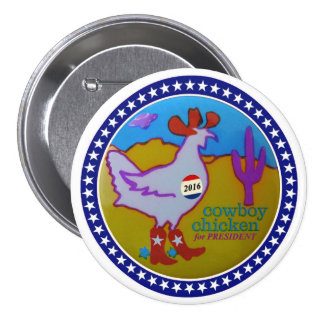 Cowboy Chicken for President 2016 Pinback Button