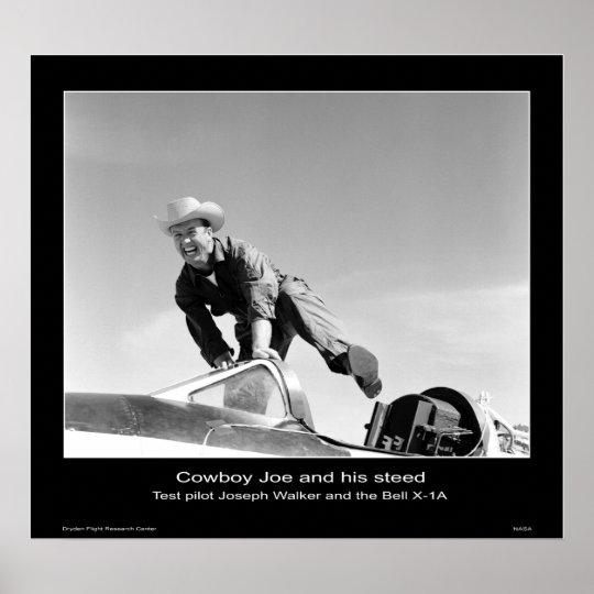 Cowboy Joe and his steed –Test pilot Joseph Walker Poster