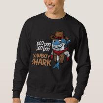 Cowboy Shark Daddy Shark Kids Sweatshirt