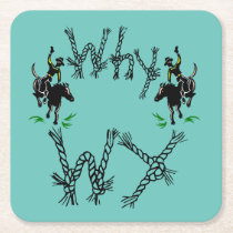 "Cowboy state Wyoming ""Why WY"" bronco rodeo Square Paper Coaster"