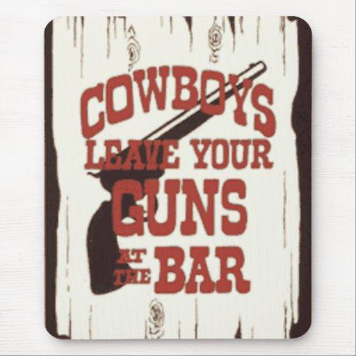 Cowboys Leave Your Guns Mouse Mat