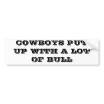 Cowboys Put Up With A Lot of Bull Bumper Sticker