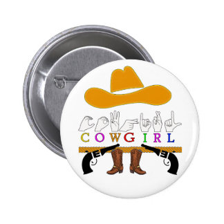 COWGIRL  ASL FINGERSPELLED SIGN PINBACK BUTTON