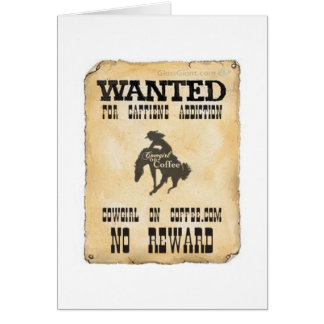 """""""Cowgirl On Coffee"""" Greeting Card WANTED POSTER"""