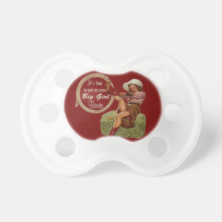 Cowgirl Put On Your Big Girl Boots Pacifier