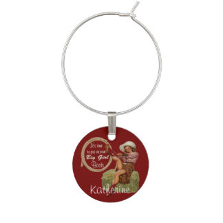 Cowgirl Put On Your Big Girl Boots Wine Glass Charm