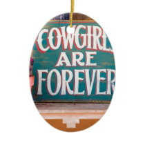 Cowgirls Are Forever Ceramic Ornament