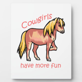 Cowgirls Have More Fun Plaque