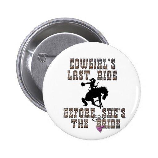 Cowgirl's Last Ride Before She's The Bride Button