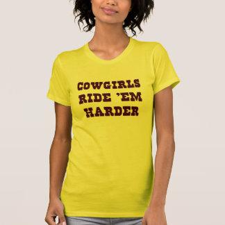 Cowgirls ride 'em harder. t shirt