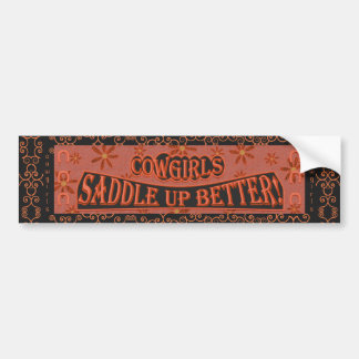 Cowgirls Saddle Up Better, Orange/Black Bumper Sticker