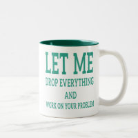 Coworker Quote - Let Me Drop Everything Two-Tone Coffee Mug