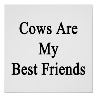 Cows Are My Best Friends Poster