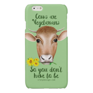 Cows are Vegetarians So You Don't Have To Be Glossy iPhone 6 Case