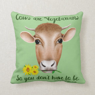 Cows are Vegetarians So You Don't Have To Be Throw Pillow
