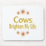 Cows Brighten My Life Mouse Pad