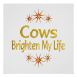 Cows Brighten My Life Poster