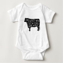 Cows, I will love you till the cows come home Baby Bodysuit