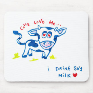 Cows Love Me... I drink soy milk Mouse Pad