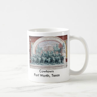 Cowtown Fort Worth, Texas Coffee Mug