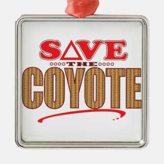 Coyote Save Metal Ornament