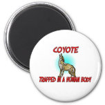 Coyote trapped in a human body fridge magnets