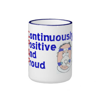 CPAP = Continuously Positive and Proud Mugs