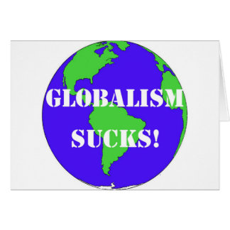 CPGlobalismSucksLg Card