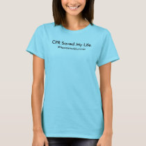 CPR Saved My Life T-shirt