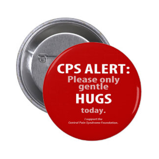 CPS ALERT: Please Only Gentle Hugs Today 2 Inch Round Button