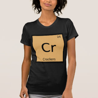Cr - Crackers Chemistry Periodic Table Symbol Tee Shirt
