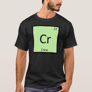 Cr - Crew Sports Chemistry Periodic Table Symbol T-Shirt