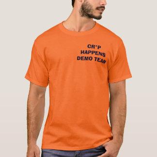 CR*P HAPPENSDEMO TEAM T-Shirt