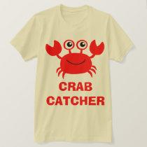 Crab Catcher Too T-Shirt