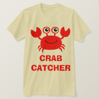 Crab Catcher Too T-Shirt